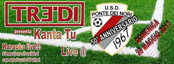 TreDi presenta Kanta Tu live @ 50° Anniversario U.S.D. Ponte Dei Nori