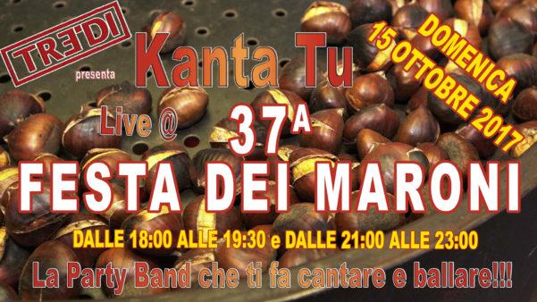 TreDi presenta Kanta Tu live @ Festa dei Maroni