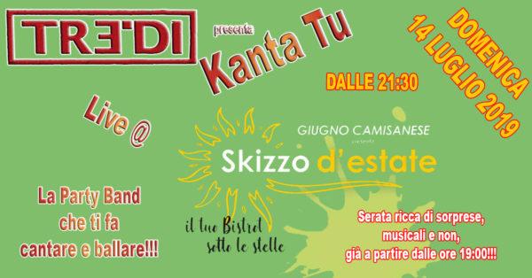 TreDi presenta Kanta Tu live @ Skizzo d'Estate
